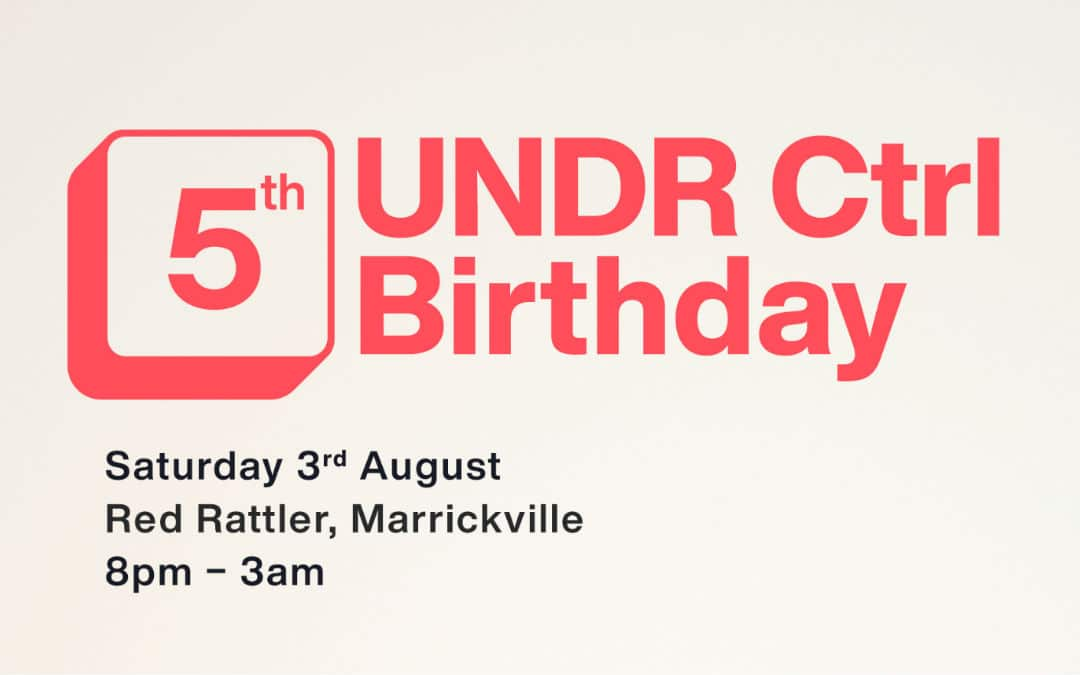 UNDR Ctrl 5th Birthday – Lineup Announcement