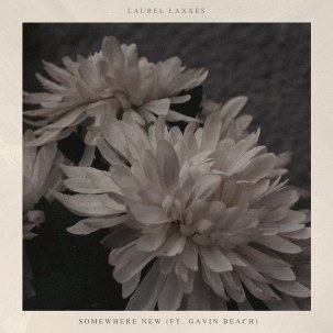 Laurel Laxxes - Somewhere New (feat. Gavin Beach)