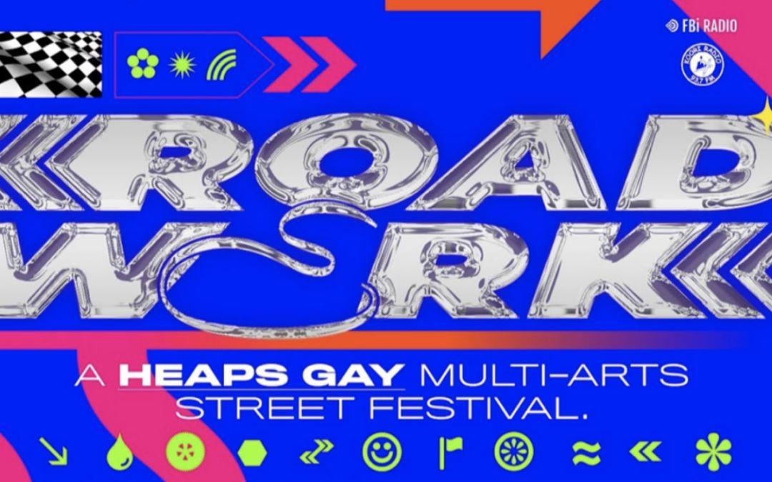 Heaps Gay Street Party – Roadwerk 2020