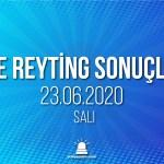 23 Haziran 2020 Salı reyting sonuçları