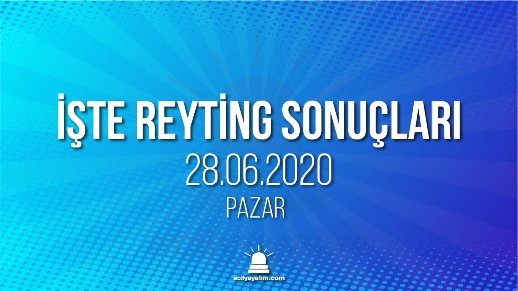 28 Haziran 2020 Pazar reyting sonuçları