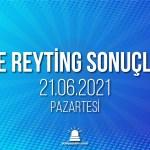 21 Haziran 2021 Pazartesi reyting sonuçları