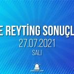 27 Temmuz 2021 Salı reyting sonuçları