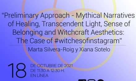 Preliminary Approach – Mythical Narratives of healing, transcendent light, sense of belonging and witchcraft aesthetics: the case of #witchesofinstagram