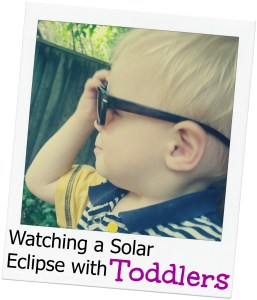 Watching a Solar Eclipse with Toddlers
