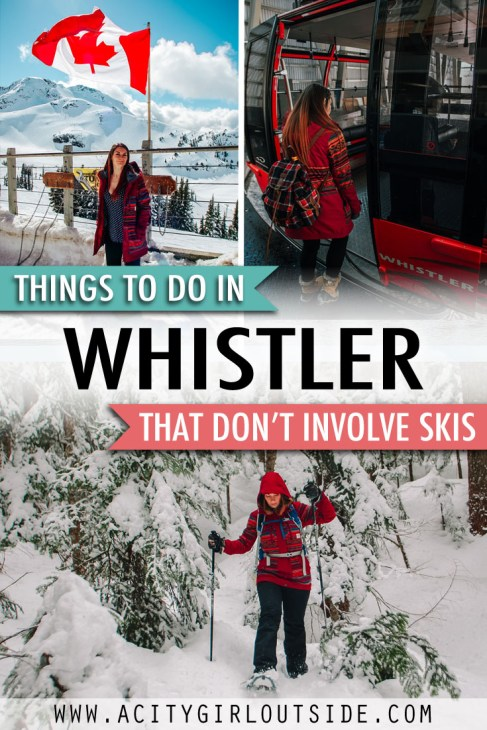 Things to do in Whistler that don't involve Skis