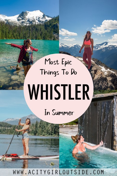 Most Epic Things To Do In Whistler in the summer, Canada