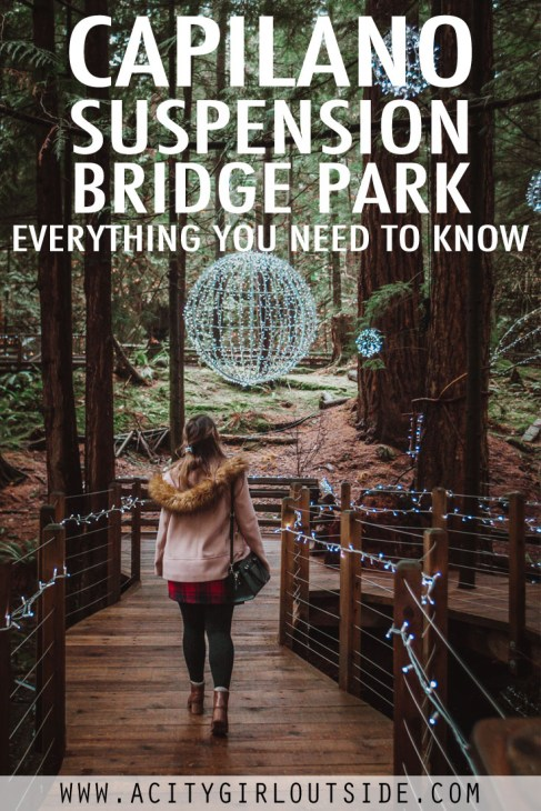 Visiting Vancouver's Capilano Suspension Bridge - Everything You Need To Know