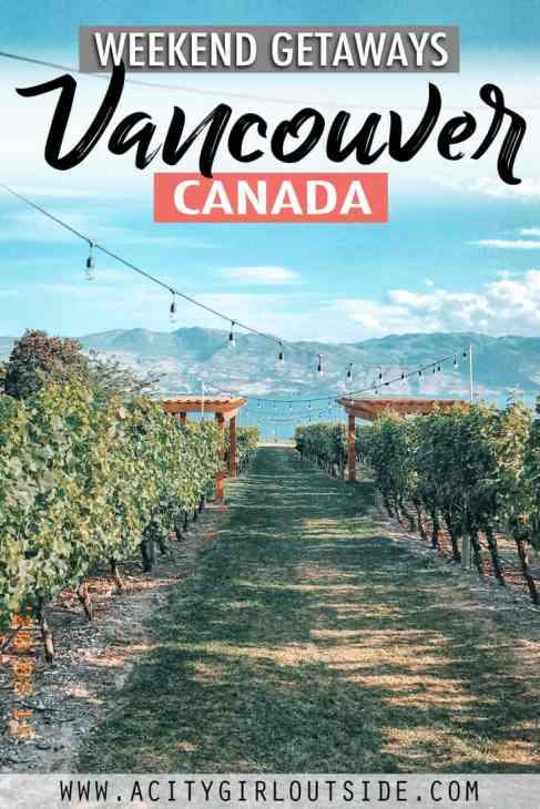Best Weekend Getaways From Vancouver, BC