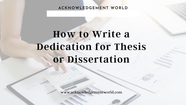 How to Write a Dedication for Thesis or Dissertation