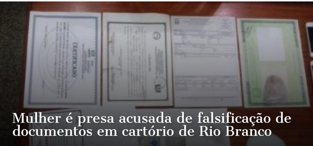 Mulher é presa acusada de falsificação de documentos em cartório de Rio Branco