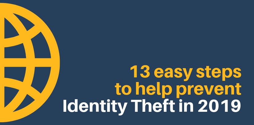 13 easy steps to help prevent Identity Theft in 2019