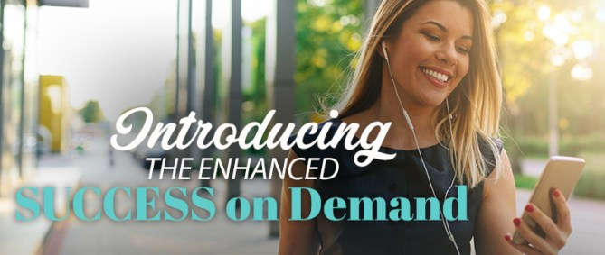 Enhanced SUCCESS on Demand!