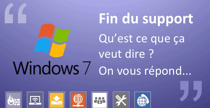 Fin du support Windows 7 - que faire ?