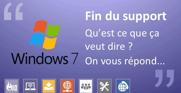 Fin du support Windows 7 - que faire ?