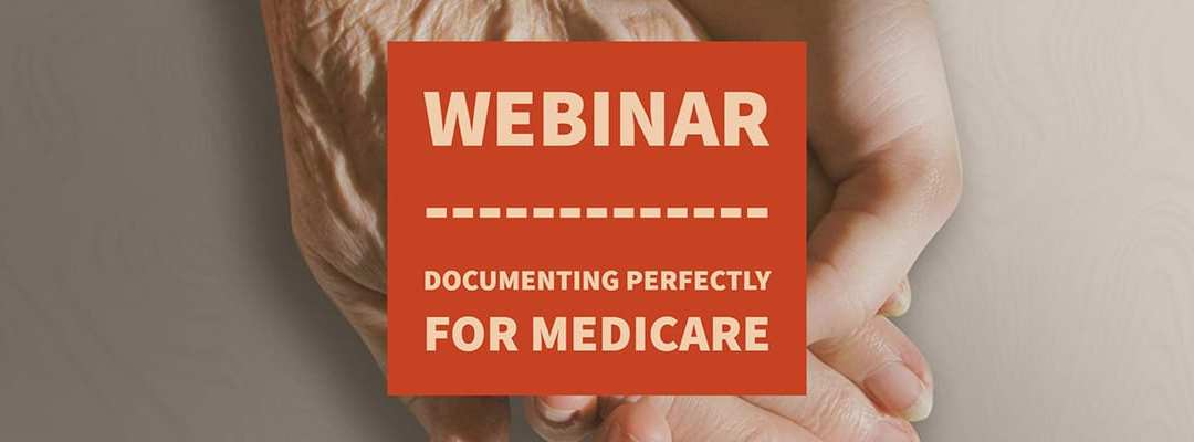 Webinar: Documenting Perfectly for Medicare
