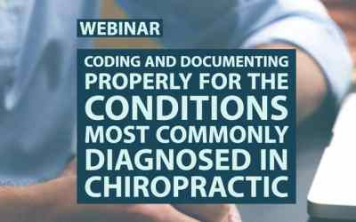 Webinar: Coding and Documenting Properly for the Conditions Most Commonly Diagnosed in Chiropractic