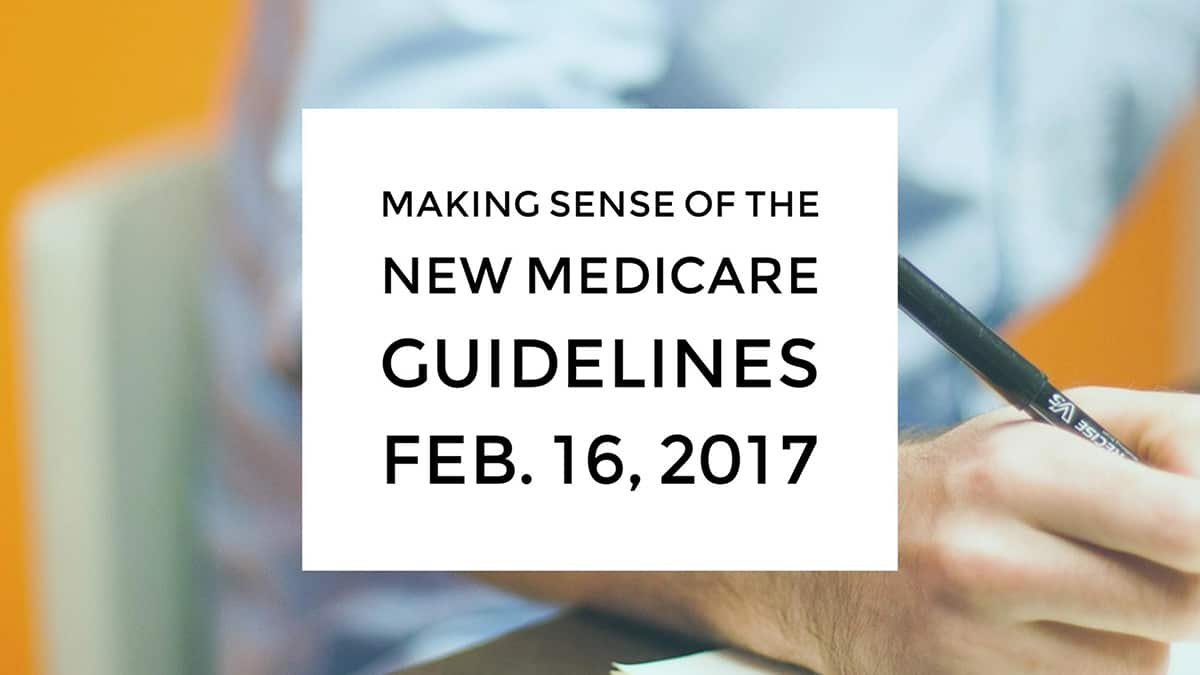 Making Sense of the NEW Medicare Guidelines