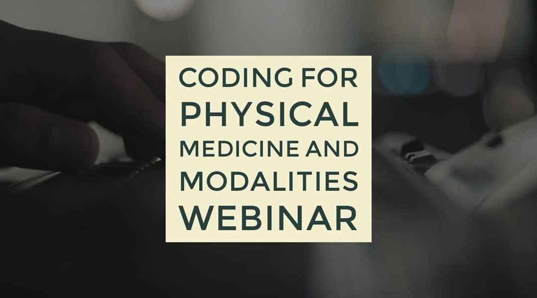 Coding for Physical Medicine and Modalities