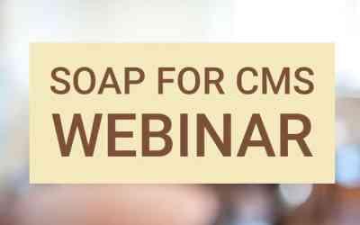 Webinar: SOAP for CMS