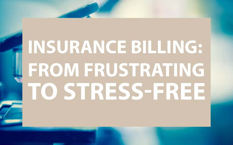 Insurance Billing: From Frustrating to Stress-Free