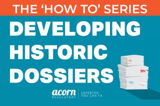 Historic Dossiers Acorn Regulatory