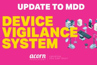 Device Vigilance System Update - Details from Acorn Regulatory