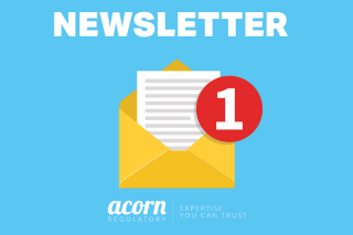 Acorn Regulatory newsletter subscribe now.