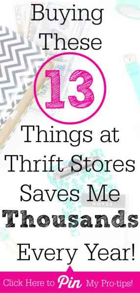 How Buying These 13 Things at Thrift Stores Saves Me Thousands Every Year (Tips Inside!)