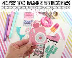 How Do You Make Stickers? The Essential Guide to Homemade Quality Stickers!