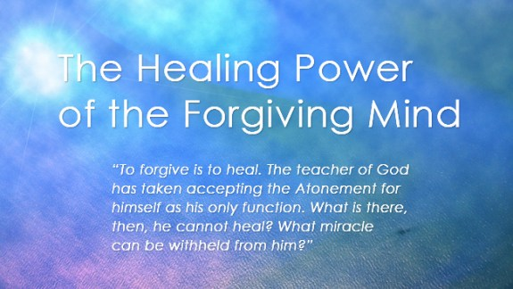 the healing power of the forgiving mind