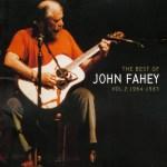 John Fahey The Best of John Fahey, Vol. 2- 1964–1983