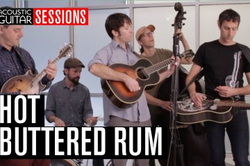 Acoustic Guitar Sessions Presents Hot Buttered Rum