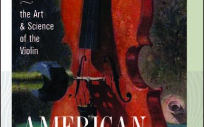 Book Review- American Luthier, Carleen Hutchins – The Art & Science of the Violin Author: Quincy Whitney