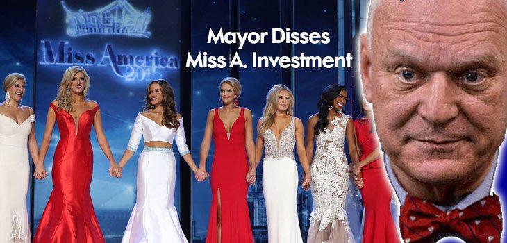 Atlantic City Mayor Disses Popular Miss America Investment