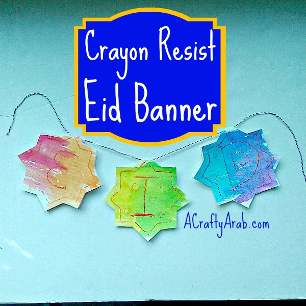 ACraftyArab Crayon Resist Eid Banner