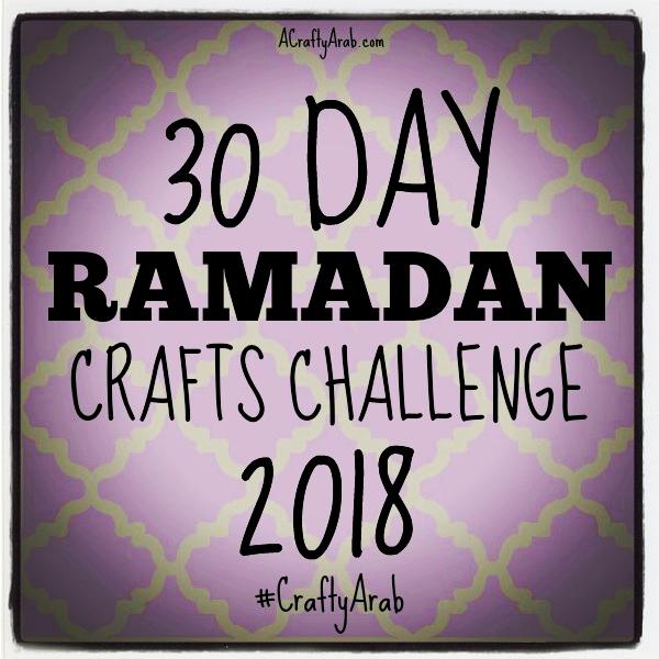 2018 Ramadan Crafts 30 Day Challenge {Resource} by A Crafty Arab