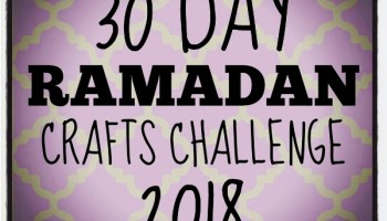 2018 Ramadan Crafts Challenge Save The Date {Resource} by A