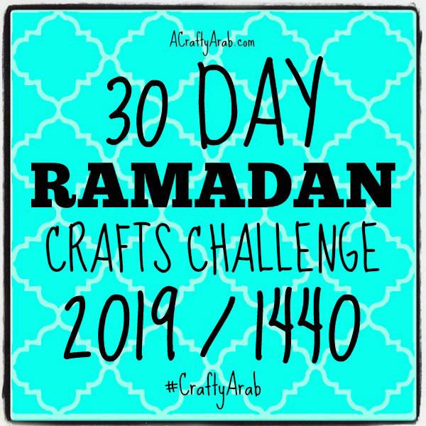 ACraftyArab Ramadan Crafts 2019 - 1440