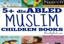 5+ Disabled Muslim Children Books {Resource}