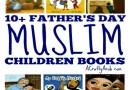 10+ Father's Day Muslim Children Books {Resource}