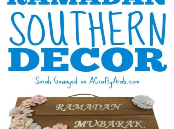 Ramadan Southern Charm Décor {Tutorial} Guest Post