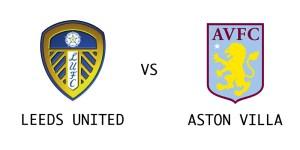 Leeds United vs Aston Villa