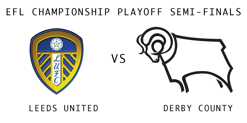 Leeds United Vs Derby County Efl Championship Playoff Preview