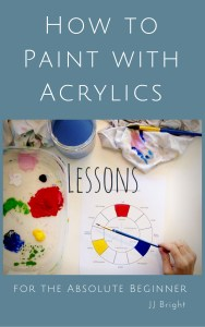 how to paint with acrylics lessons for the absolute beginner book learn to paint ebook art painting