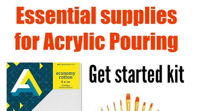 Basic supplies to get started in Acrylic Pouring