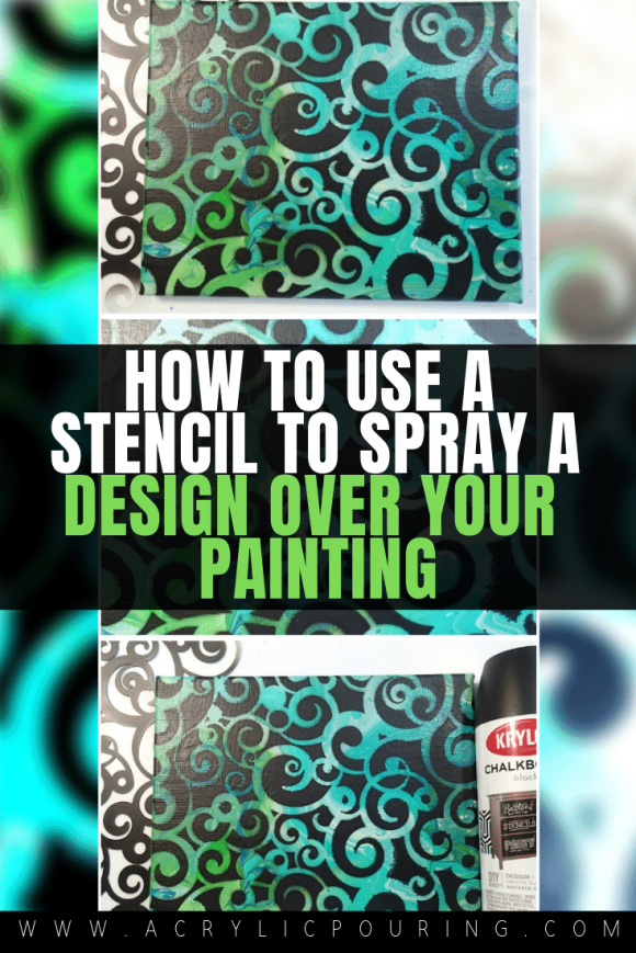 How to Use a Stencil to Spray a Design Over Your Painting