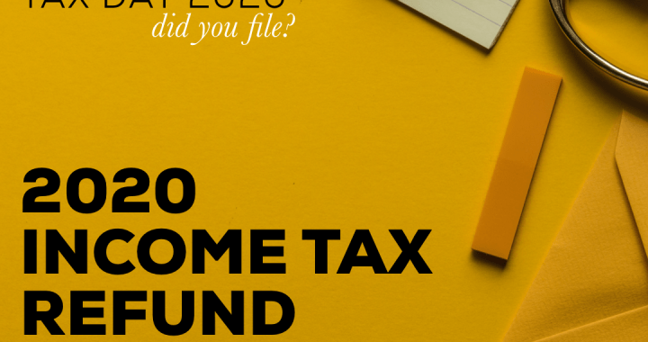 Here's The 2020 Income Tax Refund Schedule!