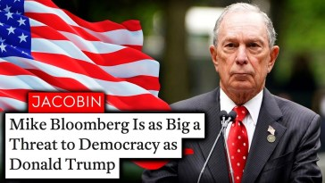 Why Michael Bloomberg, Like Trump, is a Huge Threat to Democracy 13