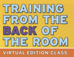 Training from the BACK of the Room  Virtual Edition Logo